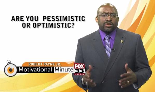 Motivational Minute: Pessimist or Optimist